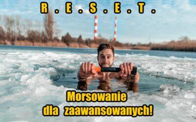 Morsowanie dla zaawansowanych – RESET czyli pełne zanurzenie w lodowatej wodzie